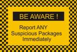 Beware! Report any suspicious packages immediately sign